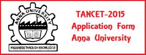Tancet 2015 Application Form TANCET 2015 TANCET 2015 Exam Dates